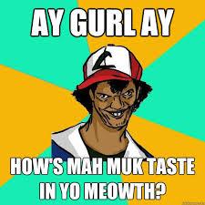 Ash Pedreiro / Dat Ash | Know Your Meme via Relatably.com