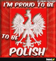 Image result for proud to be polish