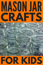 jar crafts home easy diy: looking for easy diy mason jar crafts for kids to keep your children busy on bad