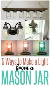 5 ways to make a light from a mason jar are you a mason jar betty 8 light mason jar
