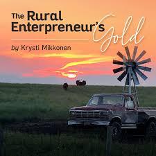 The Rural Entrepreneur's Gold
