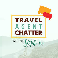Travel Agent Chatter | Starting and Growing Your Travel Agency