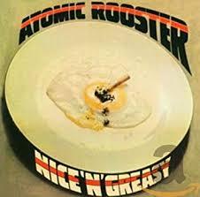 <b>ATOMIC ROOSTER</b> - <b>Nice</b> N Greasy - Amazon.com Music