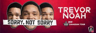 Trevor Noah: <b>Sorry</b>, <b>Not</b> Sorry Canadian Tour | Just For Laughs