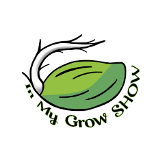 """""""In My Grow Show"""""""