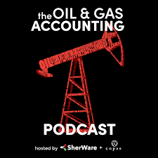 The Oil & Gas Accounting Podcast