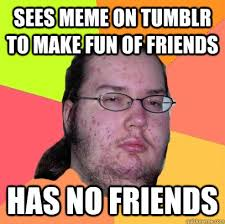 Funny Memes To Make Fun Of Friends - funny memes to make fun of ... via Relatably.com