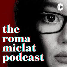 The Roma Miclat Podcast