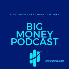 MAPsignals Big Money Podcast