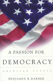 barber br a passion for democracy american essays paperback bookjacket