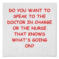 nursing joke poster jokes to speak and the o jays do you want to speak to the doctor in charge or the nurse that knows what s