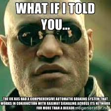 what if i told you... The UK has had a comprehensive automatic ... via Relatably.com