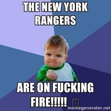 The NEW YORK RANGERS ARE ON FUCKING FIRE!!!!! 🔥 - Success Kid ... via Relatably.com