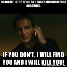 Crabtree...stop being so crabby and build your accounts. If you ... via Relatably.com