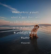 quote about when i entered graduate school in 1968 there were no quote when i entered graduate school in 1968 there were no leftists leftists didn