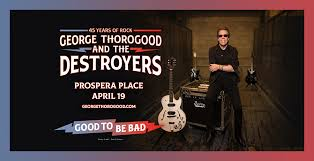 <b>George Thorogood</b> & The Destroyers at Prospera Place