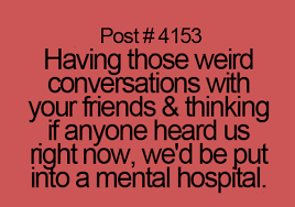 Weird Conversations with friends | Funny Pictures, Quotes, Memes ... via Relatably.com