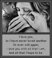 I love you, As I have never loved another or ever will again ... via Relatably.com