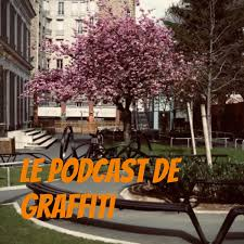 Le Podcast de Graffiti