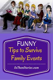 funny tips to survive family events aka betrayal times so funny tips to survive a family get together funny family graduation