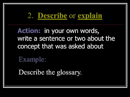 ii writing answers to essay questions awhat is the question  describe or explain example describe the glossary action in your own