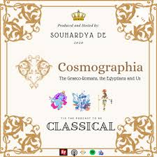 Cosmographia: The Graeco-Romans, the Egyptians and Us