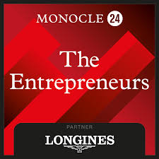 Monocle 24: The Entrepreneurs