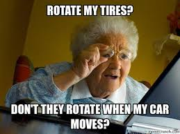 rotate my tires? via Relatably.com