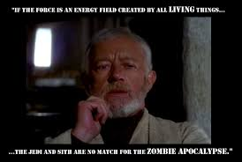 Obi Wan Ponders the Zombie Apocalypse | Zombies | Know Your Meme via Relatably.com