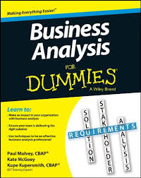 <b>Business Analysis</b> For Dummies eBook: <b>Kupe Kupersmith</b>, Paul ...