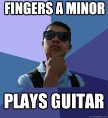 fingers a minor plays guitar - alex yip meme - quickmeme via Relatably.com