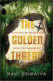 The <b>Golden Thread</b>: The Cold War and the Mysterious Death of Dag ...