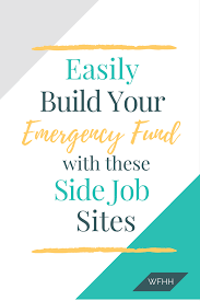 easily grow your emergency fund w these side job sites watches it s never been easier to watch your emergency fund grow these 9 online side job