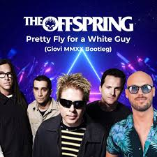 The Offspring - <b>Pretty Fly for</b> a White Guy (Giovi MMXX Bootleg) by ...