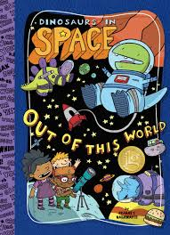 <b>Dinosaurs in Space</b>: Out of this World – Blue Apple Books
