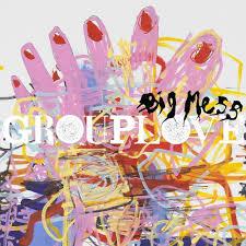 <b>grouplove big</b> mess   Album, Vinyl, Album covers