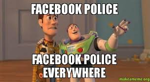 Facebook Police Facebook Police Everywhere - Buzz and Woody (Toy ... via Relatably.com