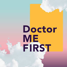 Doctor Me First