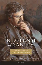 in defense of sanity paperback g k chesterton press in defense of sanity the best essays of g k chesterton