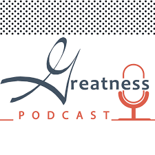 Greatness Podcast