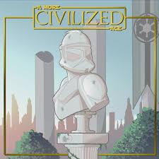 A More Civilized Age: A Clone Wars Podcast