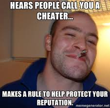 Hears people call you a cheater... Makes a rule to help protect ... via Relatably.com