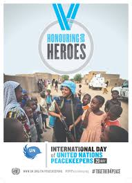 International Day of UN Peacekeepers: Honoring Our Heroes ...