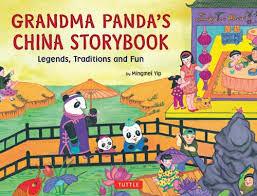 <b>Grandma</b> Panda's <b>China</b> Storybook: Legends, Traditions and Fun ...