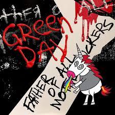 <b>Green Day</b> – <b>Father</b> of All... Lyrics | Genius Lyrics