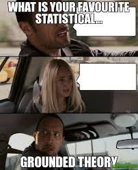 What is your favourite statistical... grounded theory meme - The ... via Relatably.com