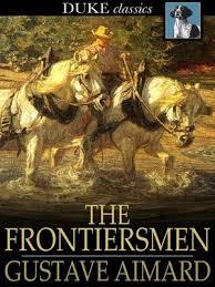 The <b>Frontiersmen</b> by <b>Gustave Aimard</b> · OverDrive (Rakuten ...