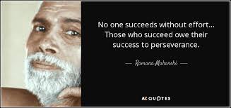 Ramana Maharshi quote: No one succeeds without effort... Those who ... via Relatably.com