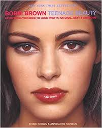 <b>Bobbi Brown</b> Teenage Beauty: Everything You <b>Need to</b> Look Pretty