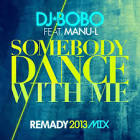 Somebody Dance with Me [Remady 2013 Mix]